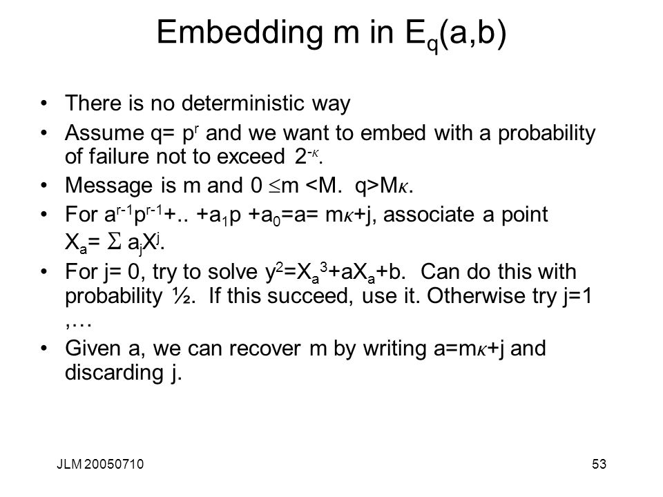 Embedding m in Eq(a,b) There is no deterministic way