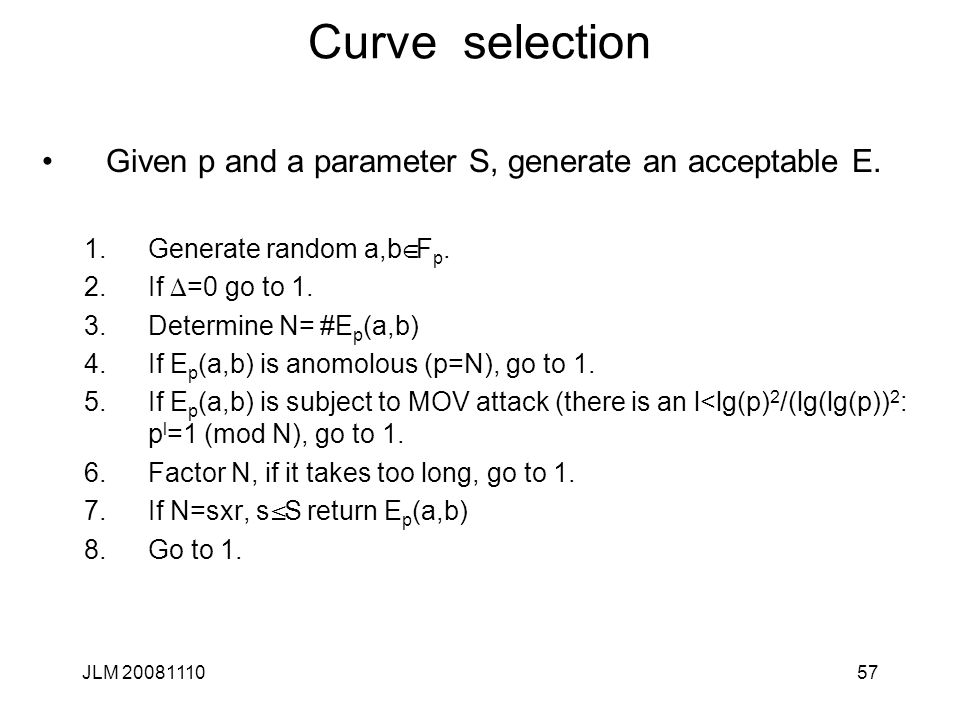 Curve selection Given p and a parameter S, generate an acceptable E.