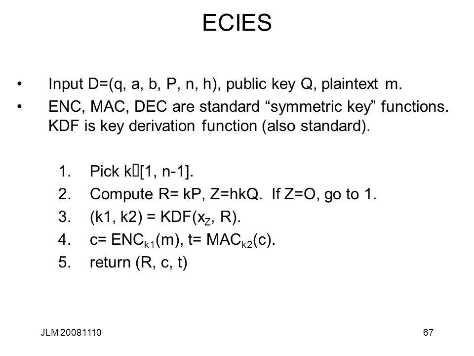 ECIES Input D=(q, a, b, P, n, h), public key Q, plaintext m.