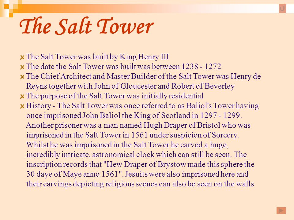 The Salt Tower The Salt Tower was built by King Henry III