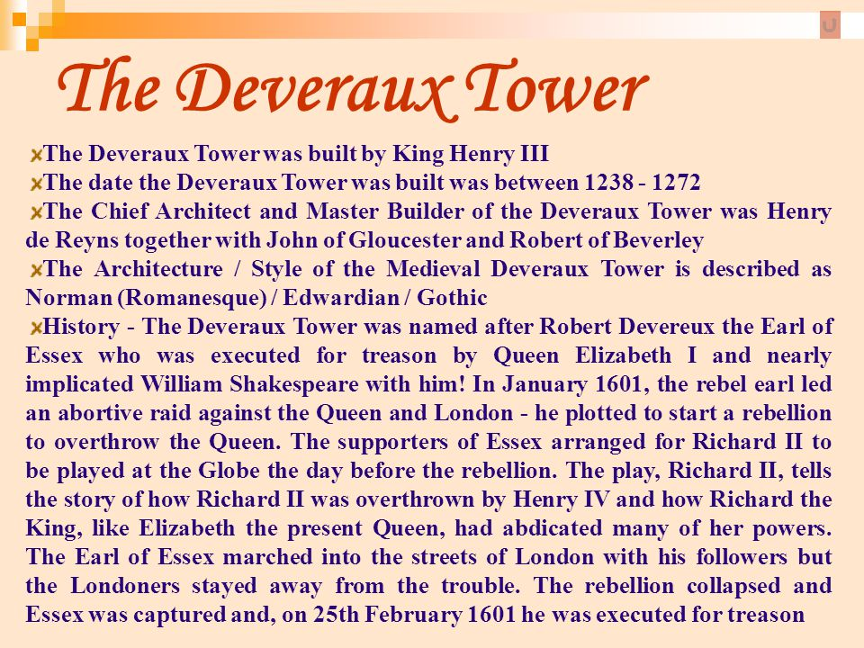 The Deveraux Tower The Deveraux Tower was built by King Henry III