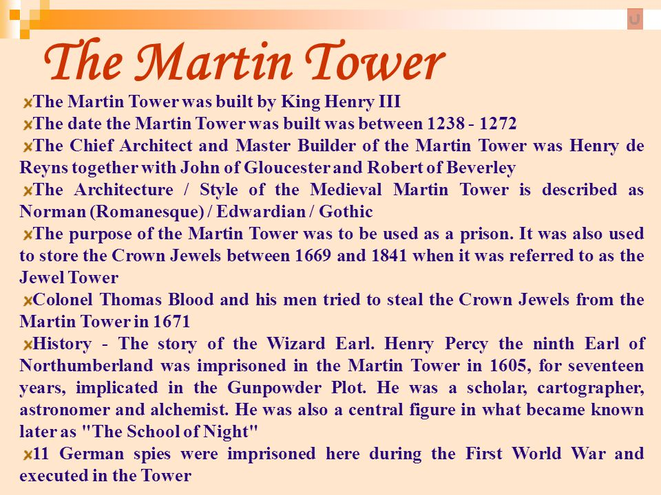 The Martin Tower The Martin Tower was built by King Henry III