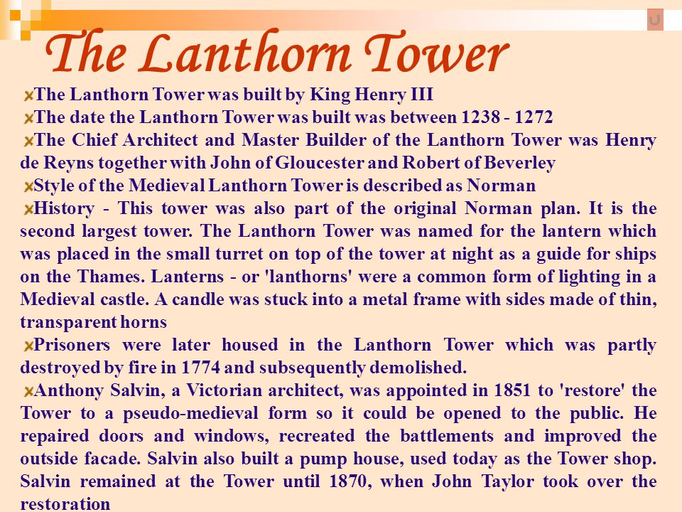 The Lanthorn Tower The Lanthorn Tower was built by King Henry III