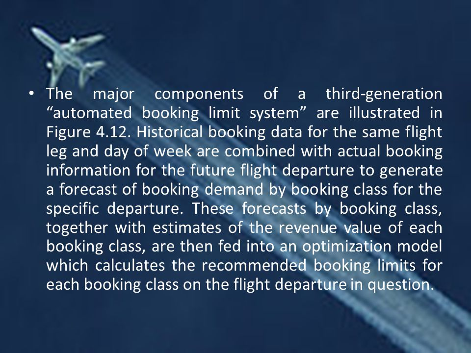 The major components of a third-generation automated booking limit system are illustrated in Figure 4.12.