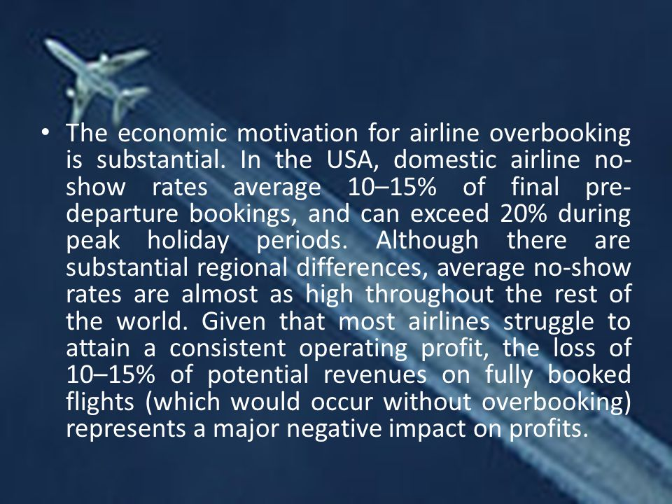 The economic motivation for airline overbooking is substantial
