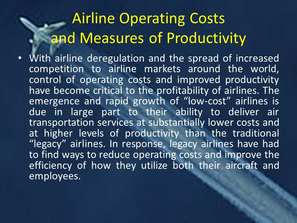 Airline Operating Costs and Measures of Productivity