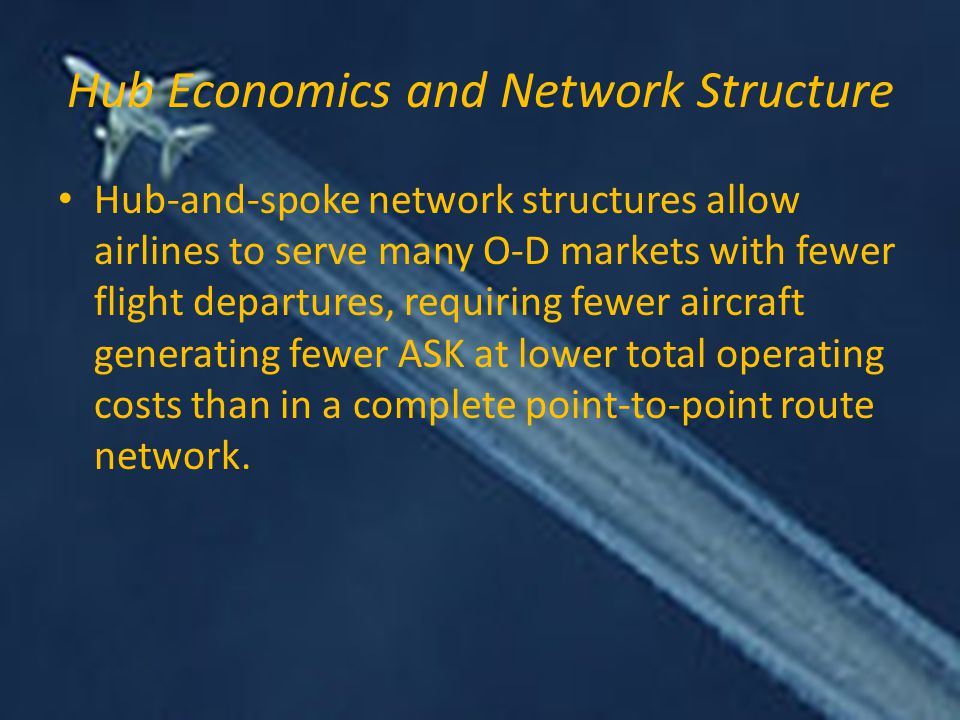 Hub Economics and Network Structure