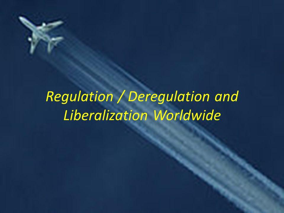 Regulation / Deregulation and Liberalization Worldwide