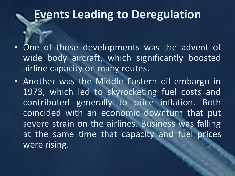 Events Leading to Deregulation
