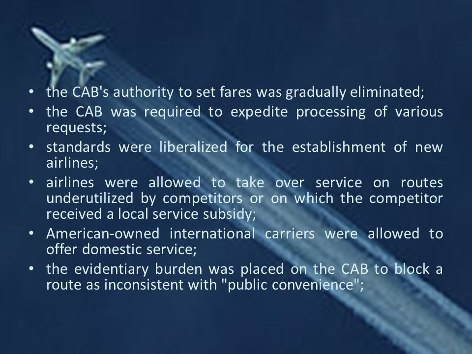 the CAB s authority to set fares was gradually eliminated;