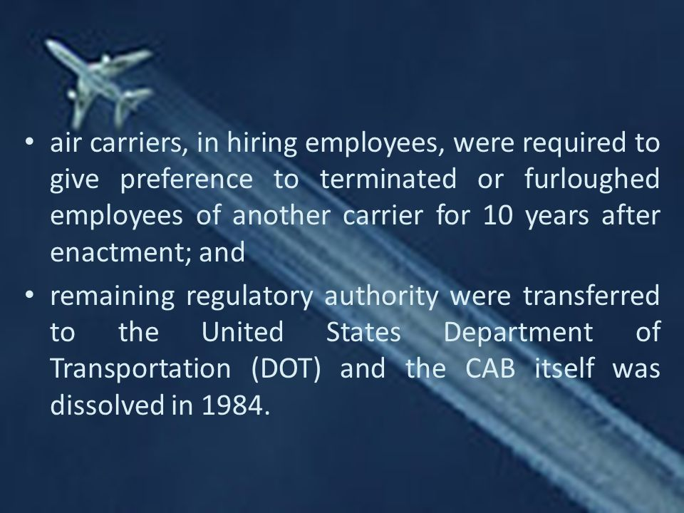 air carriers, in hiring employees, were required to give preference to terminated or furloughed employees of another carrier for 10 years after enactment; and