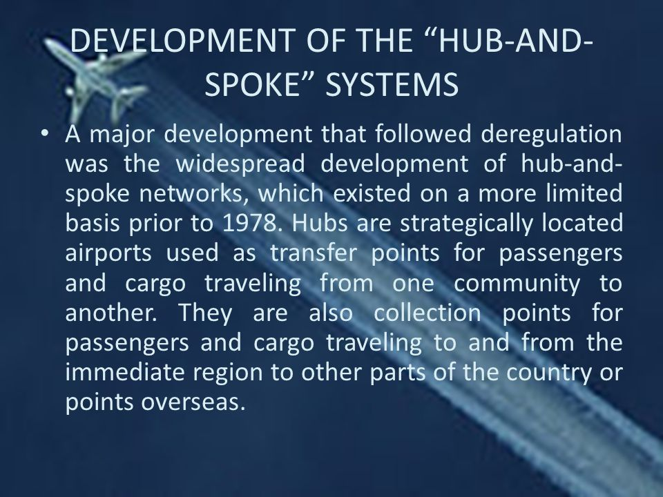 DEVELOPMENT OF THE HUB-AND-SPOKE SYSTEMS
