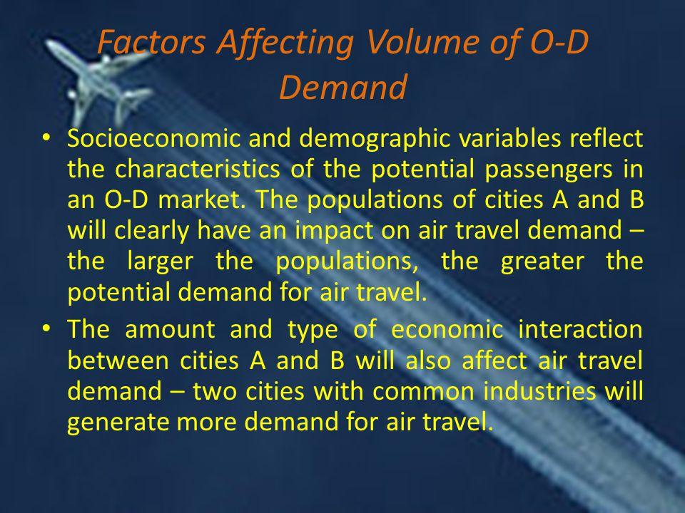 Factors Affecting Volume of O-D Demand