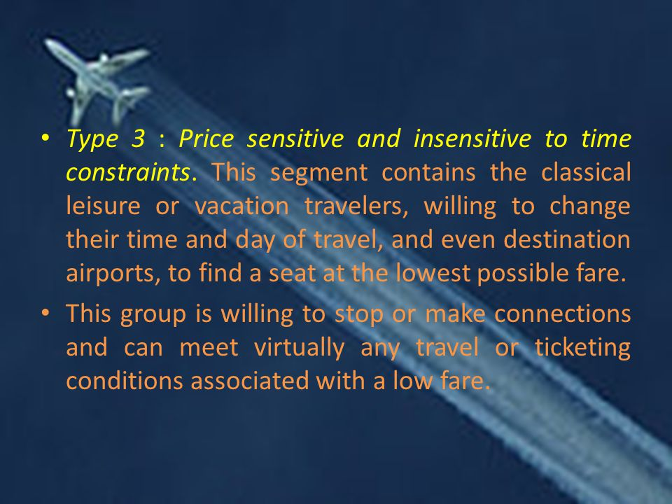 Type 3 : Price sensitive and insensitive to time constraints