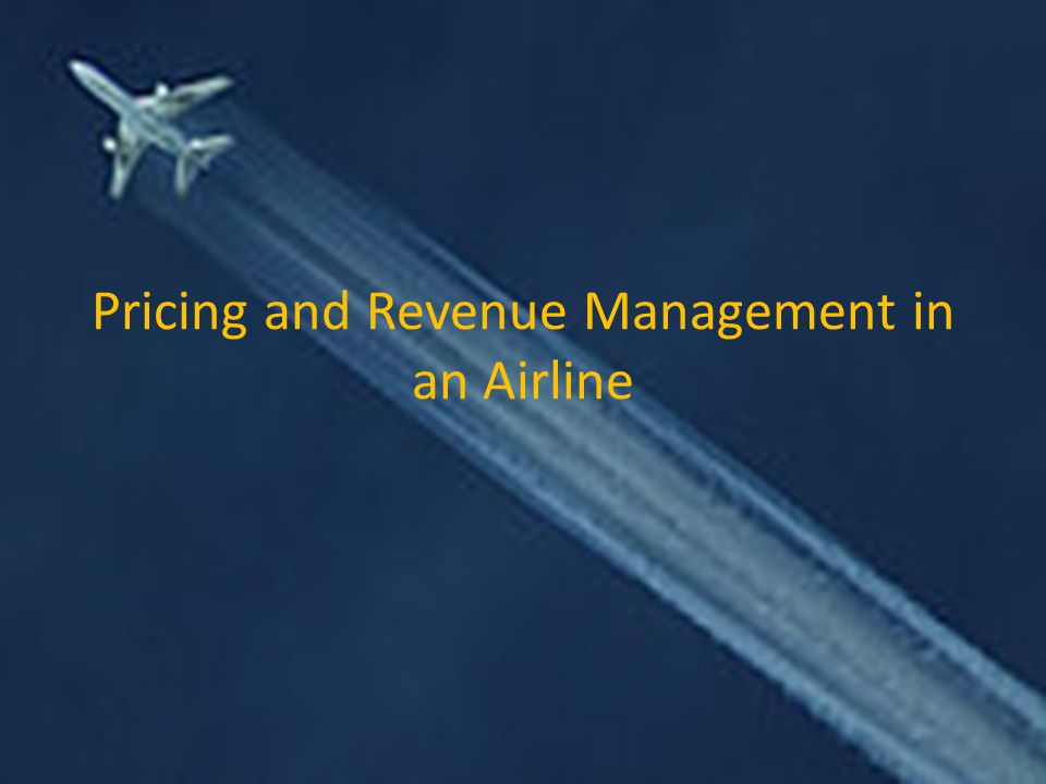 Pricing and Revenue Management in an Airline