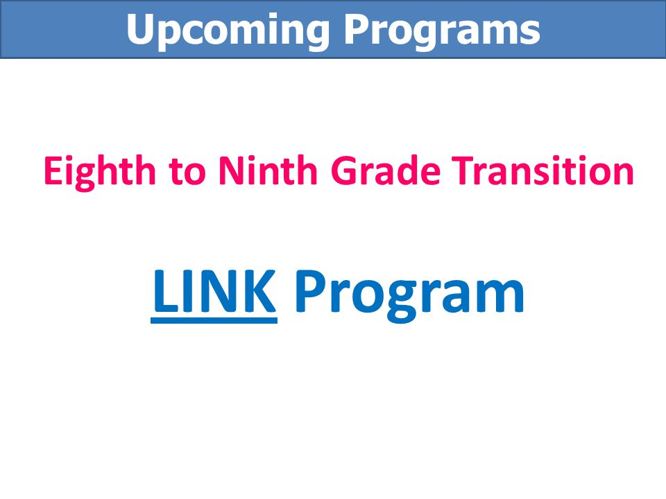 Eighth to Ninth Grade Transition LINK Program
