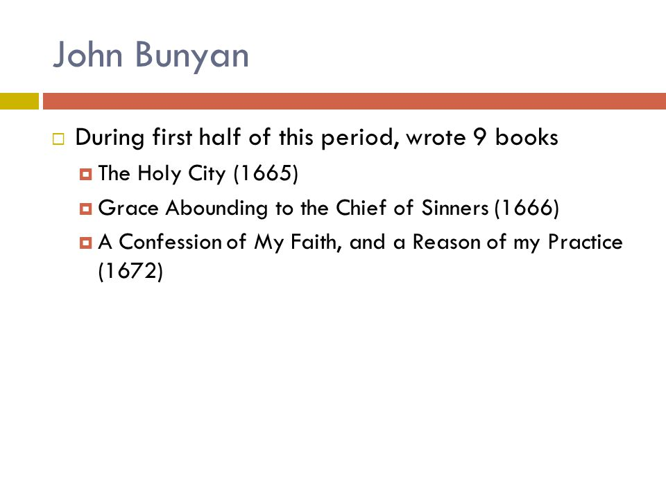 John Bunyan During first half of this period, wrote 9 books