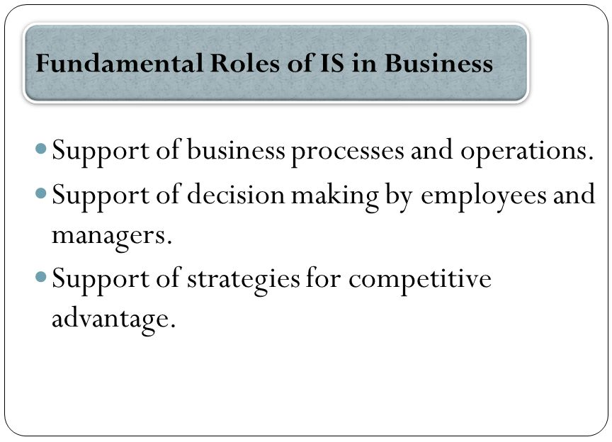Support of business processes and operations.