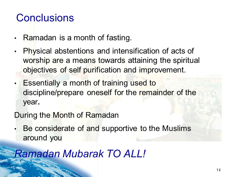 Conclusions Ramadan Mubarak TO ALL! Ramadan is a month of fasting.