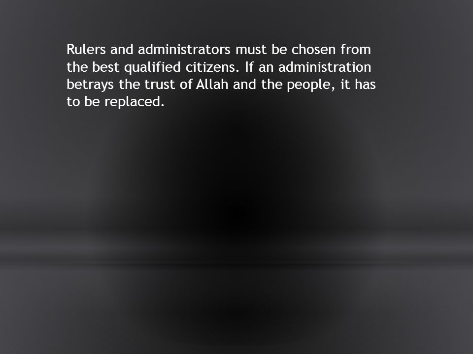 Rulers and administrators must be chosen from the best qualified citizens.