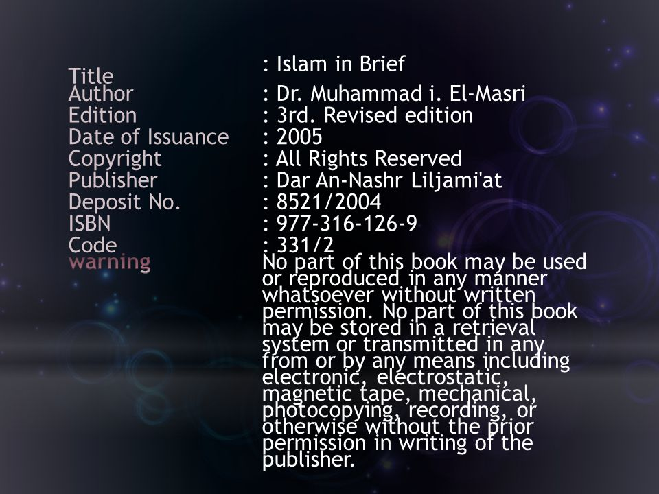 Title : Islam in Brief. Author. : Dr. Muhammad i. El-Masri. Edition. : 3rd. Revised edition. Date of Issuance.