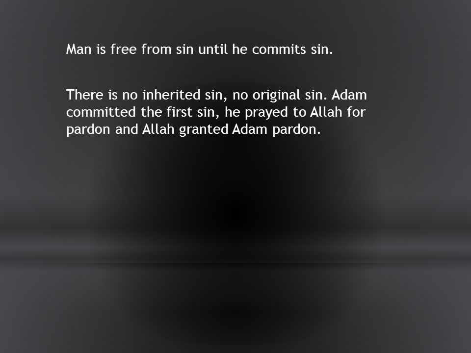 Man is free from sin until he commits sin