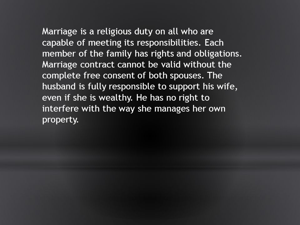 Marriage is a religious duty on all who are capable of meeting its responsibilities.