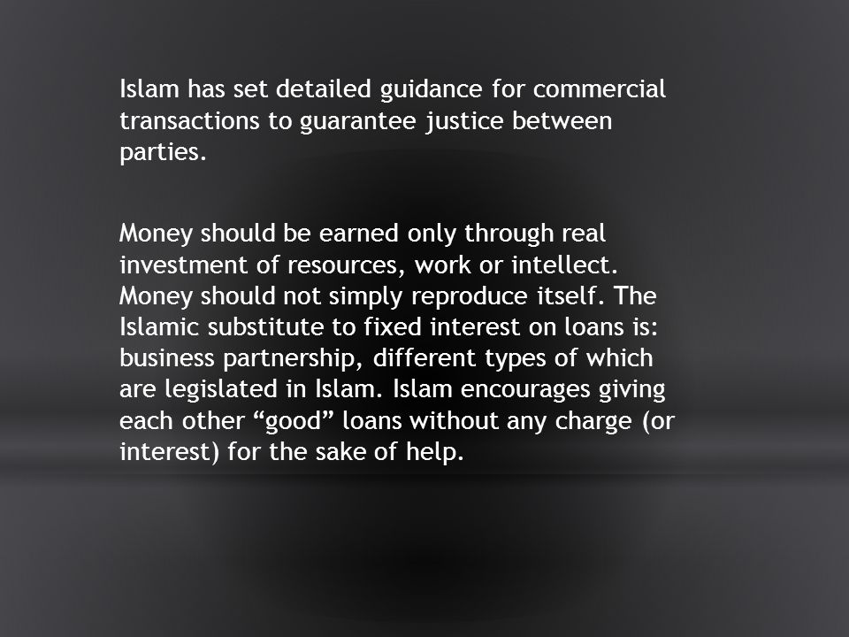 Islam has set detailed guidance for commercial transactions to guarantee justice between parties.