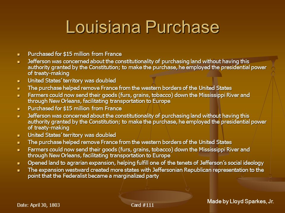 Louisiana Purchase Purchased for $15 million from France
