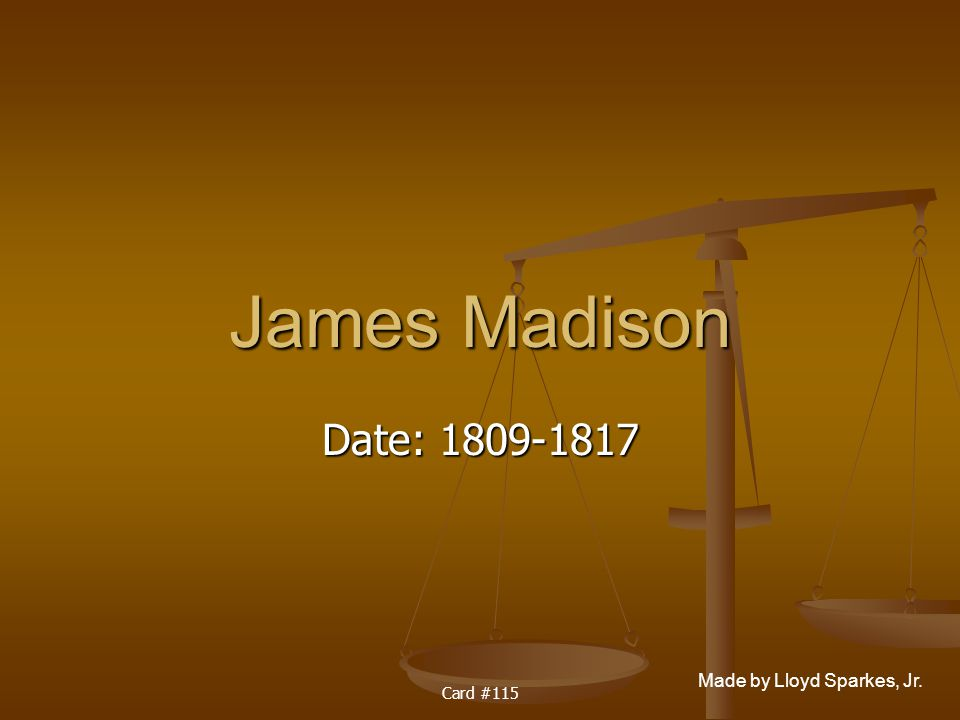 James Madison Date: 1809-1817 Card #115