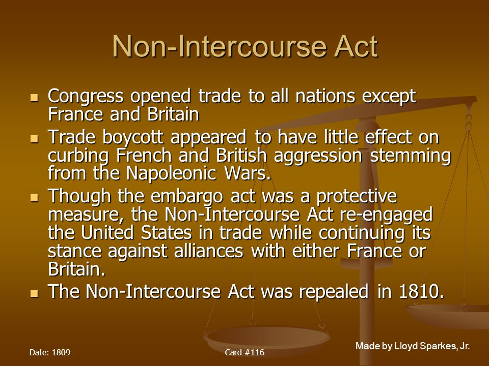 Non-Intercourse Act Congress opened trade to all nations except France and Britain.