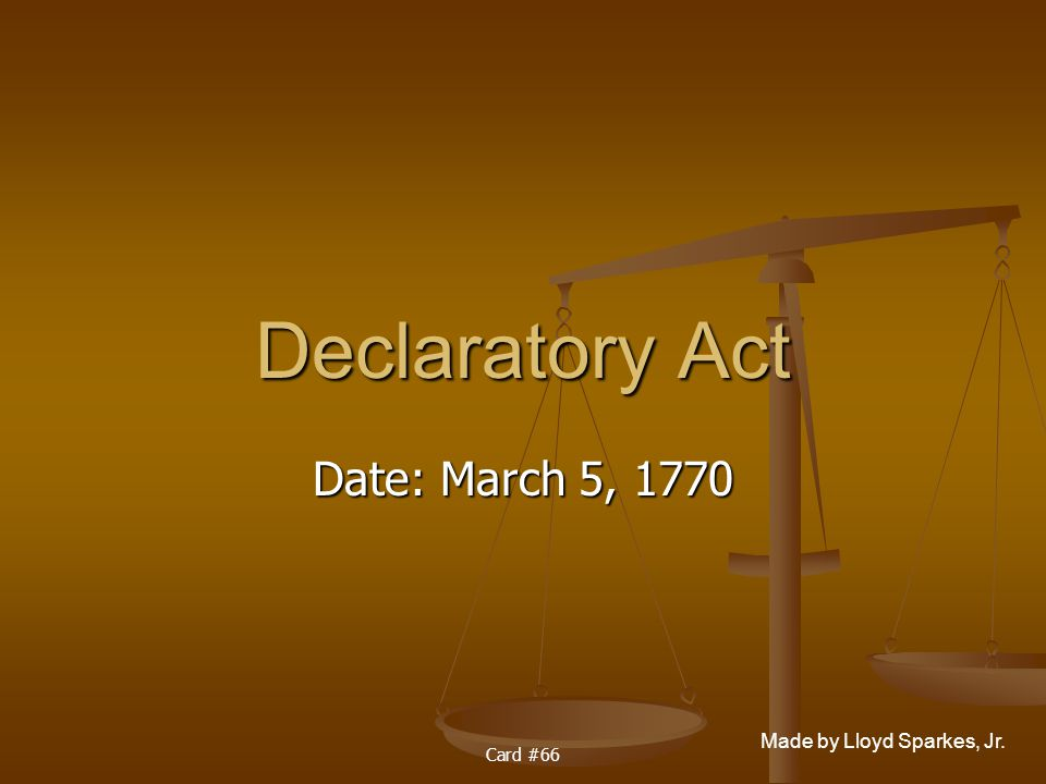 Declaratory Act Date: March 5, 1770 Card #66