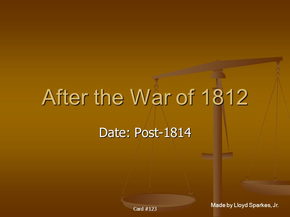 After the War of 1812 Date: Post-1814 Card #123