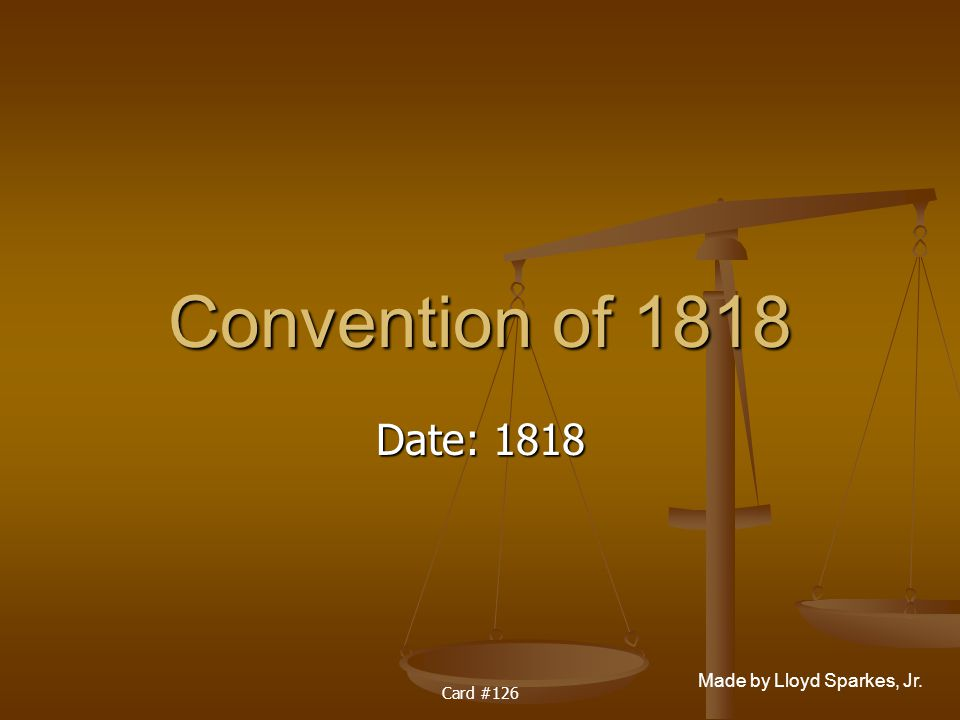 Convention of 1818 Date: 1818 Card #126