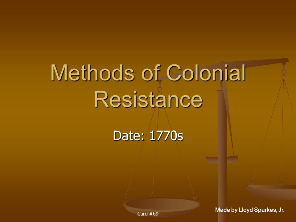 Methods of Colonial Resistance
