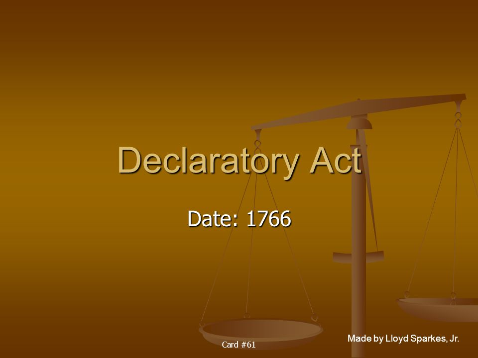 Declaratory Act Date: 1766 Card #61