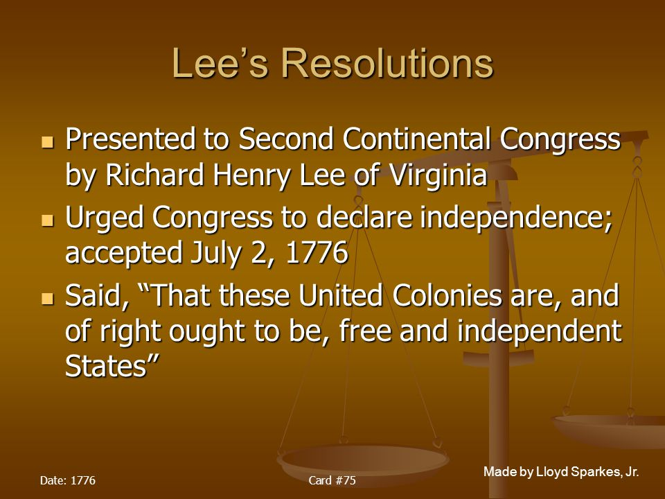 Lee's Resolutions Presented to Second Continental Congress by Richard Henry Lee of Virginia.