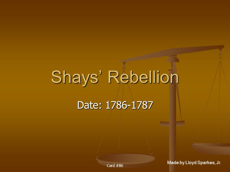 Shays' Rebellion Date: 1786-1787 Card #86