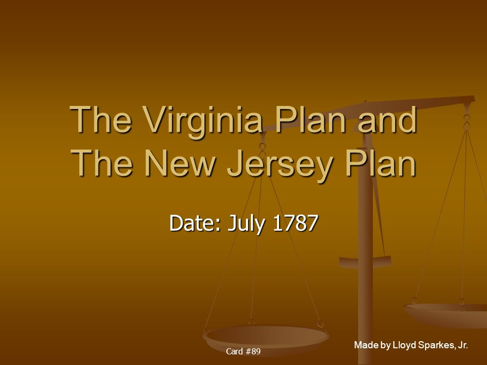 The Virginia Plan and The New Jersey Plan