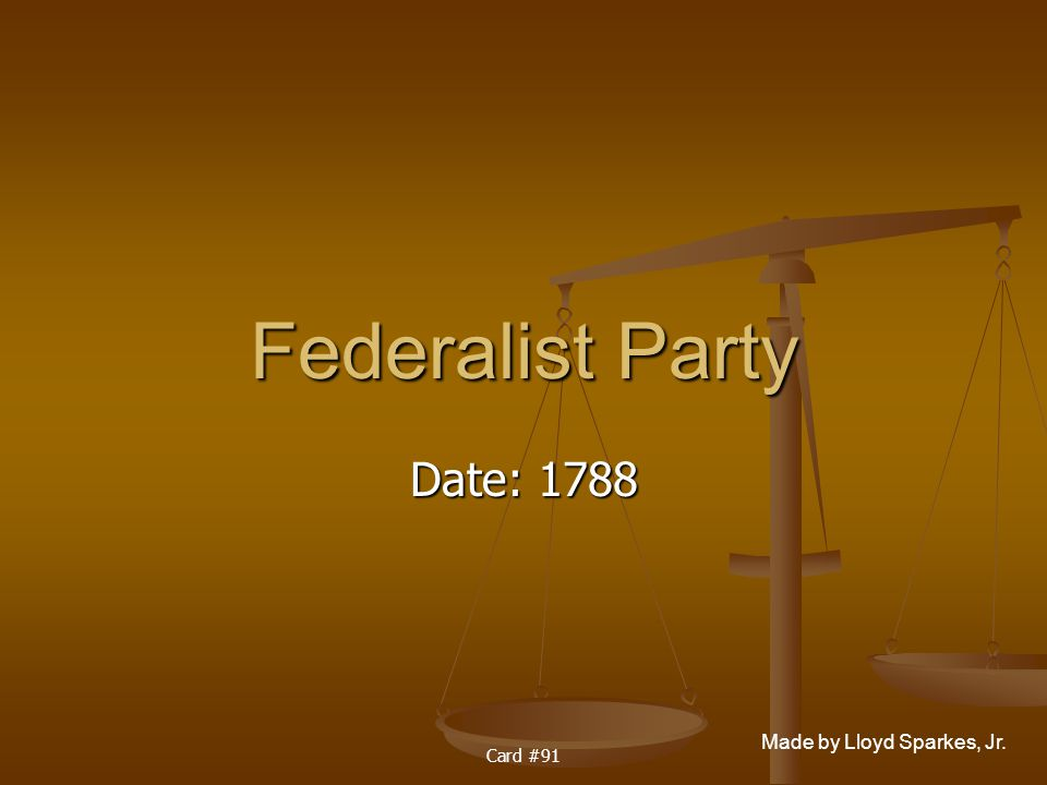 Federalist Party Date: 1788 Card #91