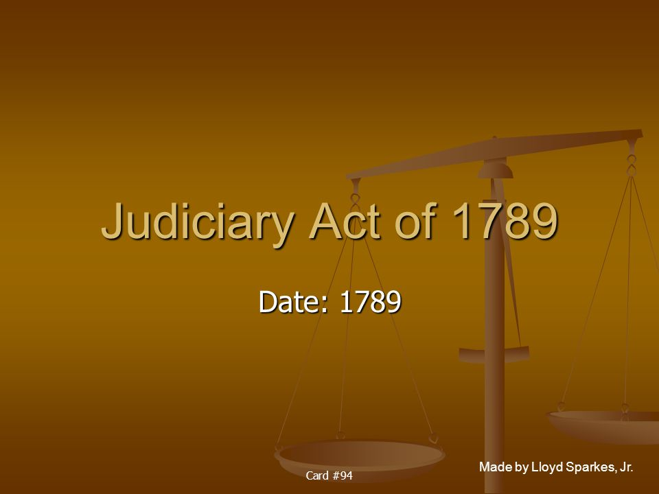 Judiciary Act of 1789 Date: 1789 Card #94