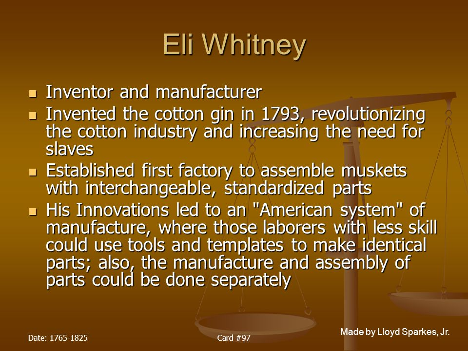 Eli Whitney Inventor and manufacturer