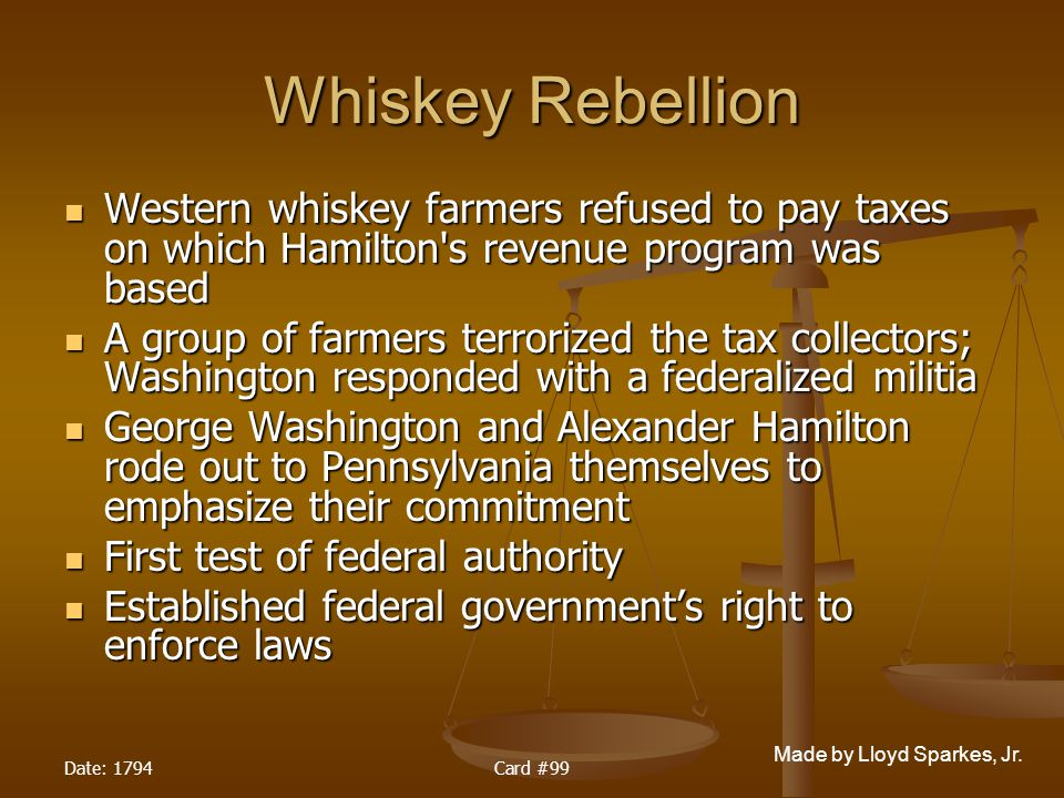Whiskey Rebellion Western whiskey farmers refused to pay taxes on which Hamilton s revenue program was based.