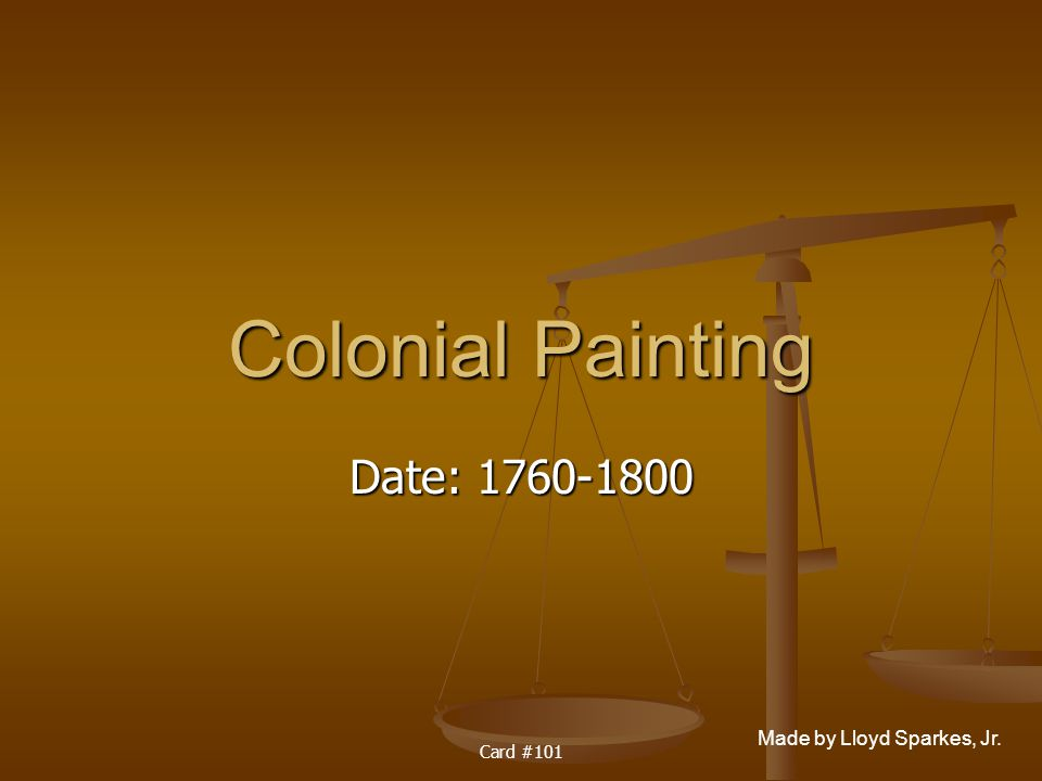 Colonial Painting Date: 1760-1800 Card #101