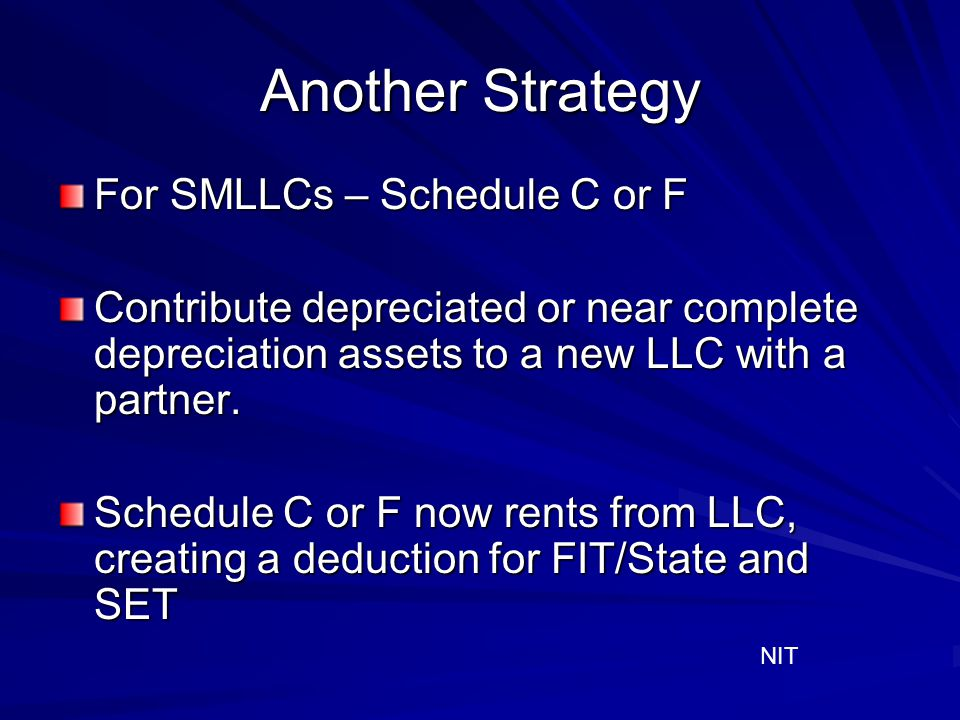 Another Strategy For SMLLCs – Schedule C or F
