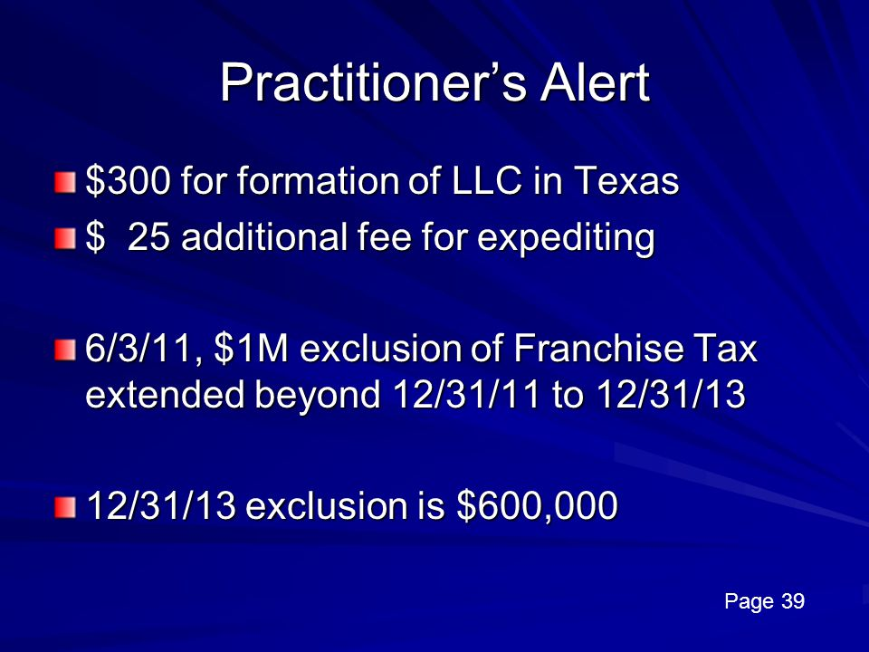 Practitioner's Alert $300 for formation of LLC in Texas