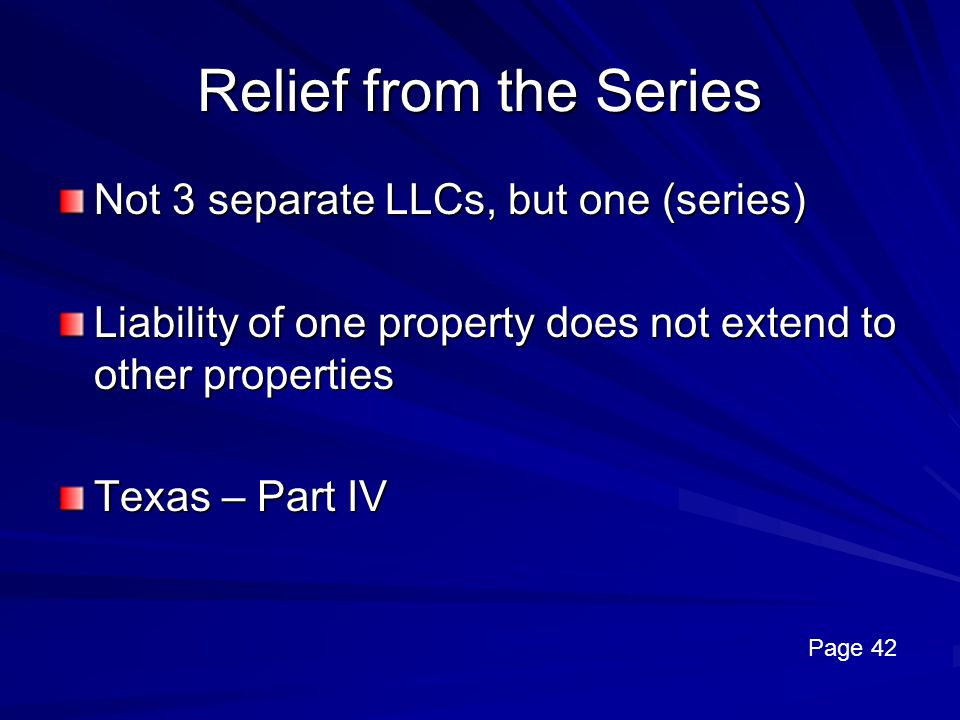 Relief from the Series Not 3 separate LLCs, but one (series)