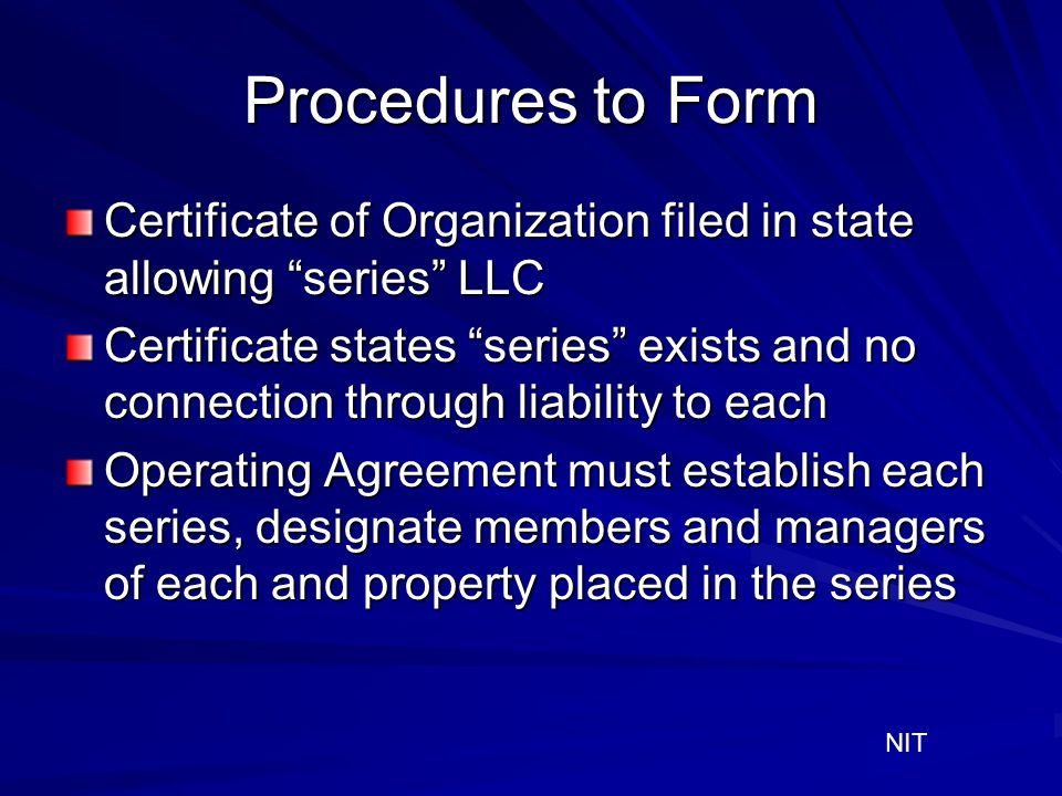 Procedures to Form Certificate of Organization filed in state allowing series LLC.