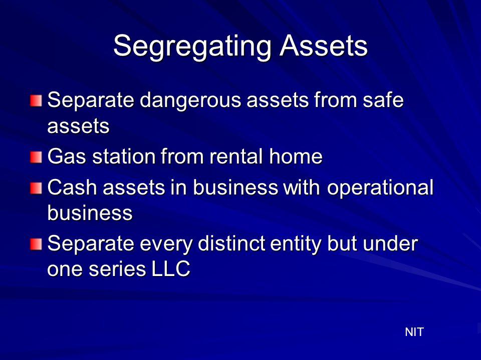 Segregating Assets Separate dangerous assets from safe assets