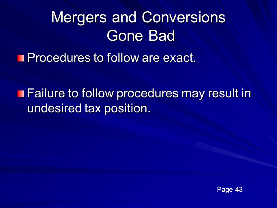 Mergers and Conversions Gone Bad
